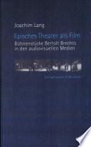 Episches Theater als Film: Bühnenstücke Bertolt Brechts in den audiovisuellen Medien