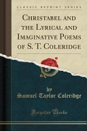 "an analysis of the topic of the poem christabel by coleridge Coleridge's poems summary and analysis of christabel (part i in the essay ""coleridge's 'christabel' and the phantom soul,"" anya taylor claims that the."