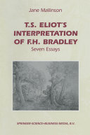 bradley eliots essay f.h interpretation seven t.s T s eliot's aesthetics of solipsism devin jane buckley duke university tf h bradley and the inadequacy of metaphysics hat the idealist monist philosophy of f h bradley could have influenced.