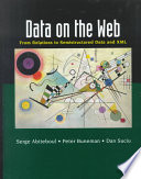 Data on the Web: From Relations to Semistructured Data and XML