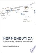 Hermeneutica: Computer-Assisted Interpretation in the Humanities