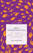 Media Transformation: The Transfer of Media Characteristics among Media