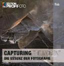 Capturing The Moment - Die Essenz der Fotografie Book Cover